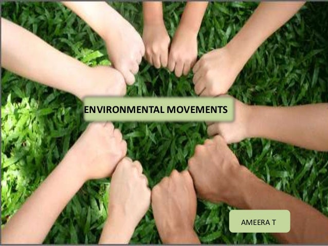 ENVIRONMENTAL MOVEMENTS AMEERA T