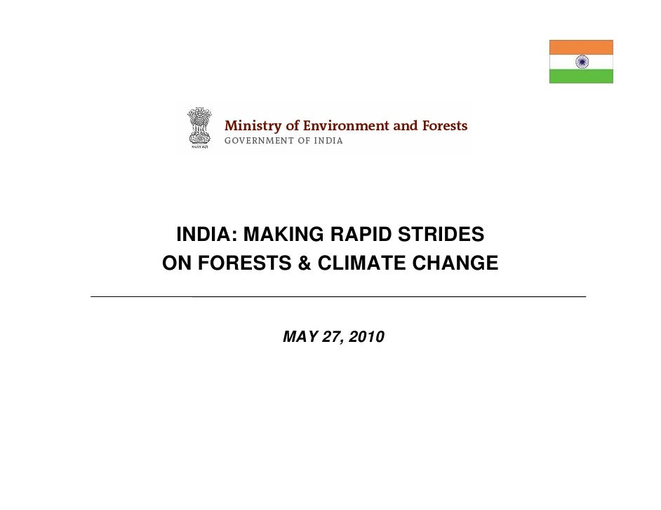 INDIA: MAKING RAPID STRIDES ON FORESTS & CLIMATE CHANGE            MAY 27, 2010