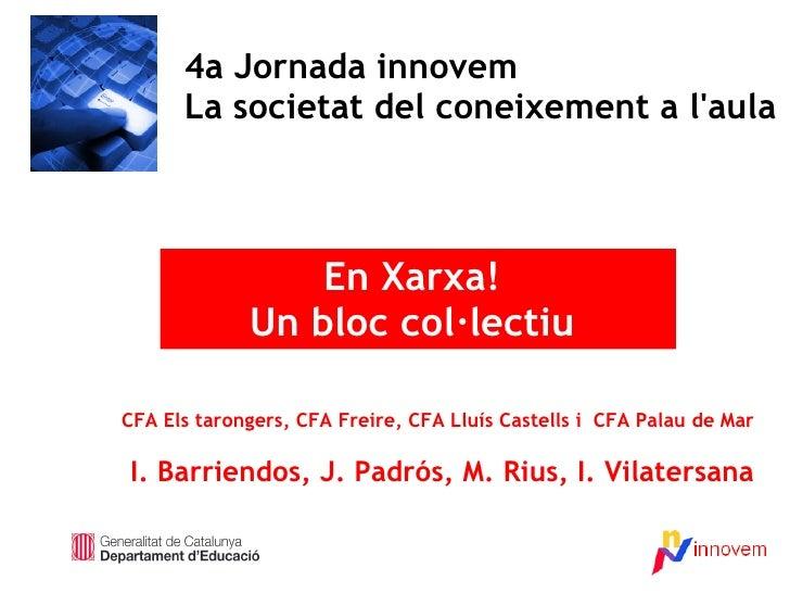 CFA Els tarongers, CFA Freire, CFA Lluís Castells i  CFA Palau de Mar I. Barriendos, J. Padrós, M. Rius, I. Vilatersana 4a...