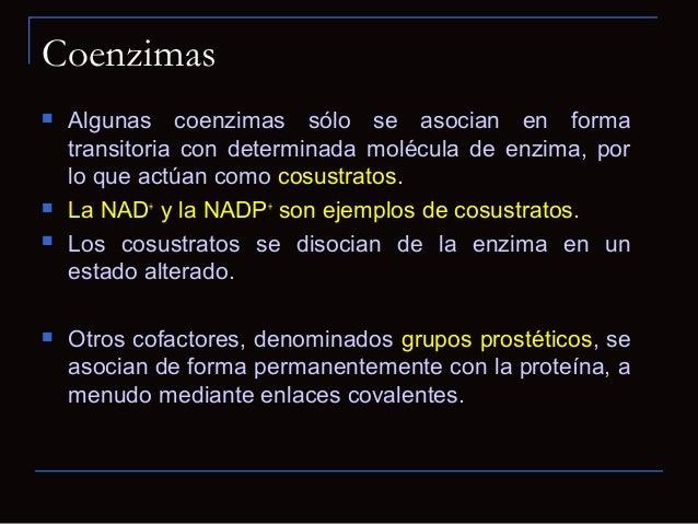 Coenzimas Muchos organismos son incapaces de sintetizar ciertasporciones de coenzimas esenciales, estas sustanciasdeben e...