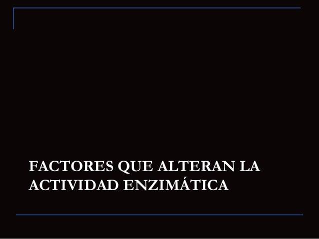 INHIBICIÓN DE LAACTIVIDAD ENZIMÁTICA