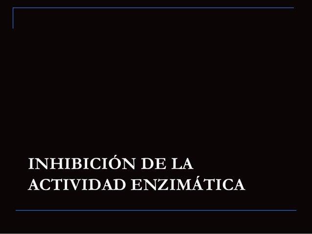 REGULACIÓN DE LAACTIVIDAD ENZIMÁTICA