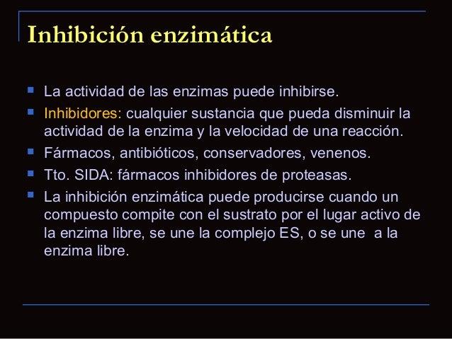Regulación enzimática Un organismo debe ser capaz de regular la actividadcatalítica de sus componentes enzimáticos, de mo...