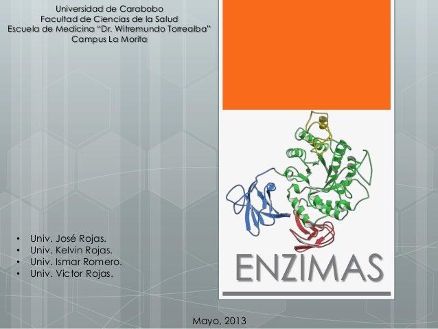 """ENZIMAS Universidad de Carabobo Facultad de Ciencias de la Salud Escuela de Medicina """"Dr. Witremundo Torrealba"""" Campus La ..."""