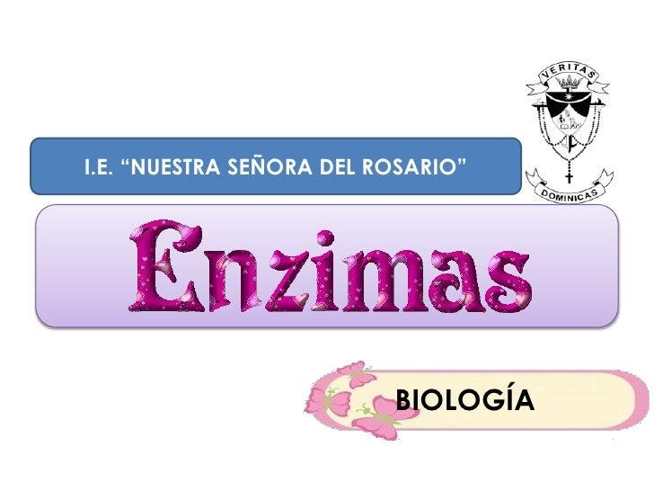 """I.E. """"NUESTRA SEÑORA DEL ROSARIO""""                          BIOLOGÍA"""