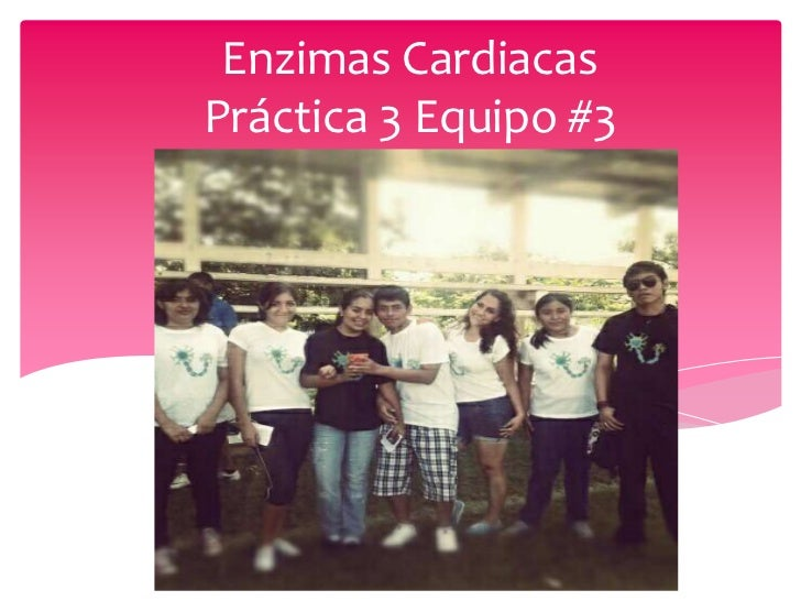 Enzimas CardiacasPráctica 3 Equipo #3