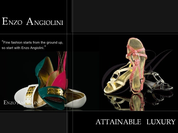 """"""" Fine fashion starts from the ground up,  so start with Enzo Angiolini. """""""