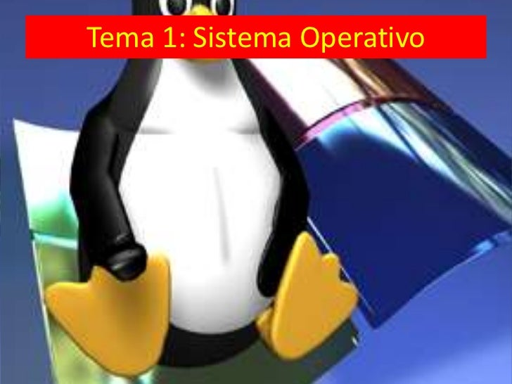 Tema 1: Sistema Operativo
