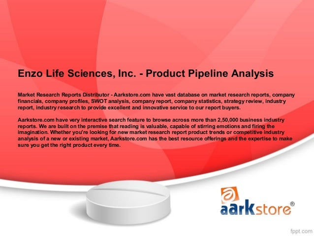 Enzo Life Sciences, Inc. - Product Pipeline AnalysisMarket Research Reports Distributor - Aarkstore.com have vast database...