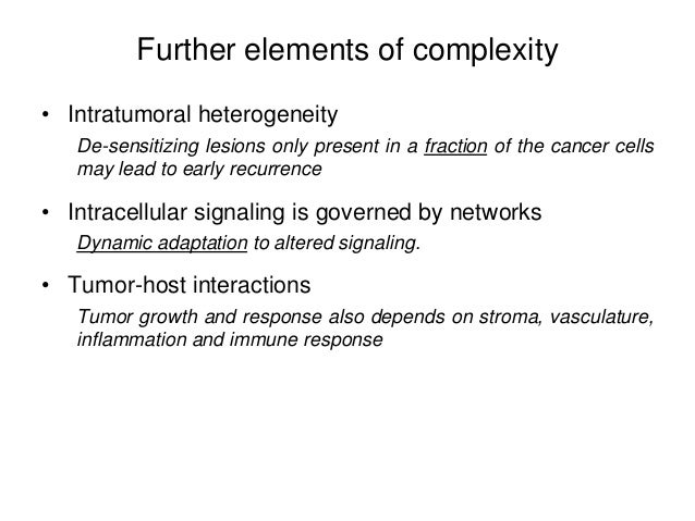 Further elements of complexity • Intratumoral heterogeneity De-sensitizing lesions only present in a fraction of the cance...