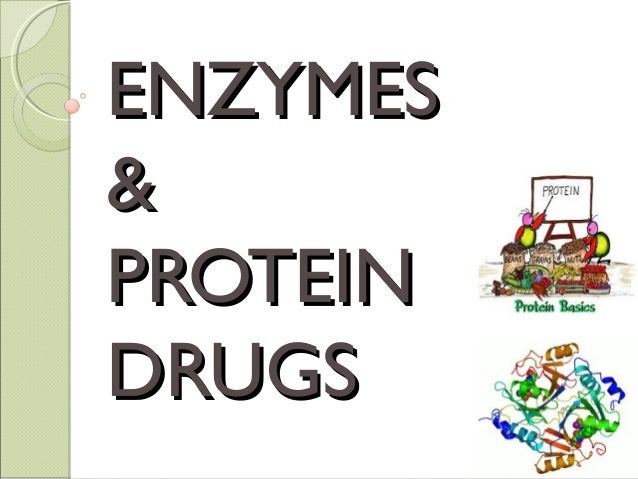 ENZYMES & PROTEIN DRUGS