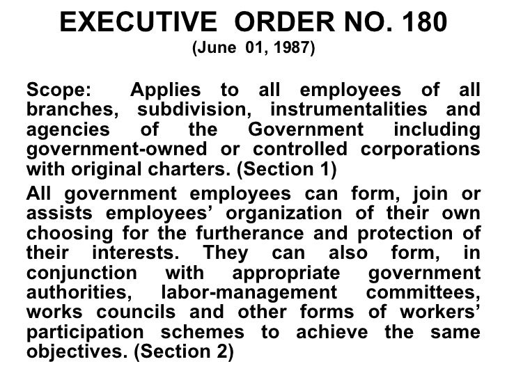 EXECUTIVE  ORDER NO. 180 (June  01, 1987) Scope:  Applies to all employees of all branches, subdivision, instrumentalities...