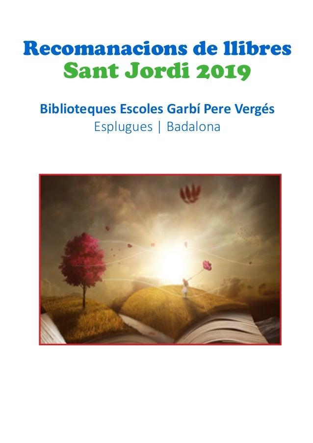 Recomanacions de llibres Sant Jordi 2019 Biblioteques Escoles Garbí Pere Vergés Esplugues   Badalona