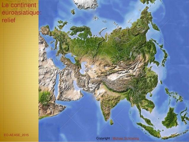 Le continent euroasiatique: relief EO-AEASE_2015 Copyright : Michael Schmeling