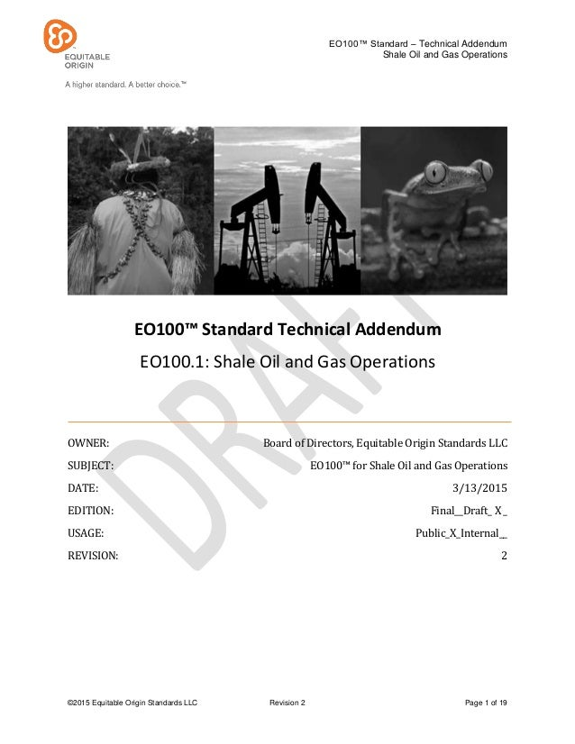 EO100™ Standard – Technical Addendum Shale Oil and Gas Operations ©2015 Equitable Origin Standards LLC Revision 2 Page 1 o...