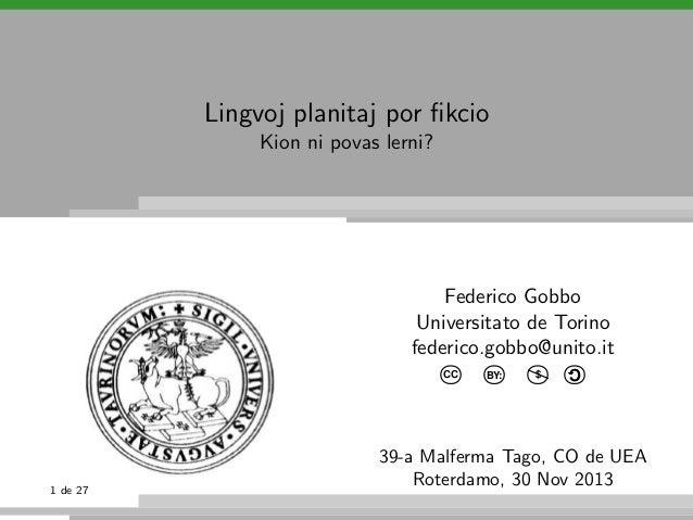 Lingvoj planitaj por fikcio Kion ni povas lerni?  Federico Gobbo Universitato de Torino federico.gobbo@unito.it  1 de 27  $...