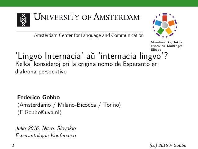 Movebleco kaj Inklu- ziveco en Multlingva Eŭropo 'Lingvo Internacia' aŭ 'internacia lingvo'? Kelkaj konsideroj pri la orig...