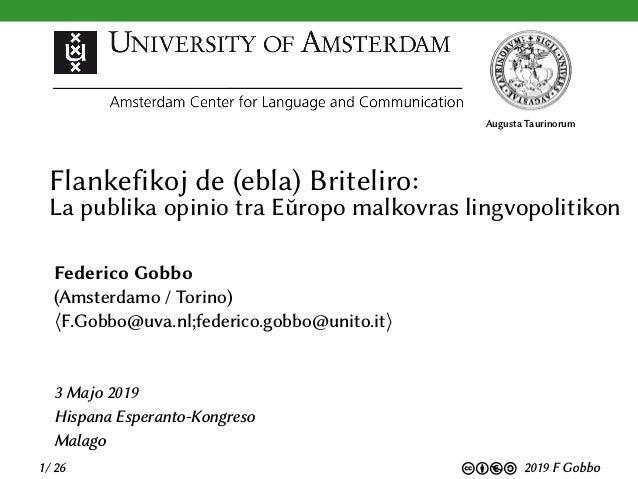 Augusta Taurinorum Flankefikoj de (ebla) Briteliro: La publika opinio tra Eŭropo malkovras lingvopolitikon Federico Gobbo ...