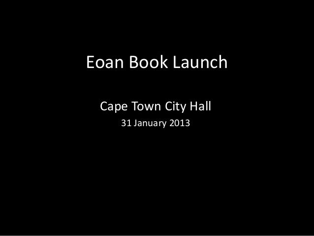Eoan Book LaunchCape Town City Hall31 January 2013
