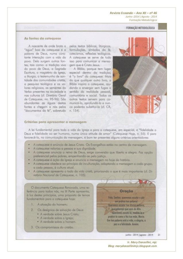 Revista Ecoando – Ano XII – nº 46 Junho -2014 |Agosto - 2014 Formação Metodológica Ir. Mary Donzellini, mjc Blog: marydonz...