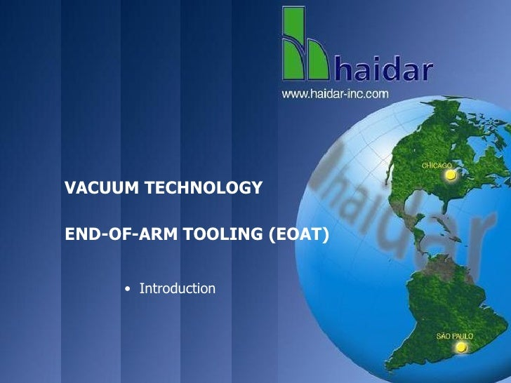 VACUUM TECHNOLOGY  END-OF-ARM TOOLING (EOAT)        • Introduction