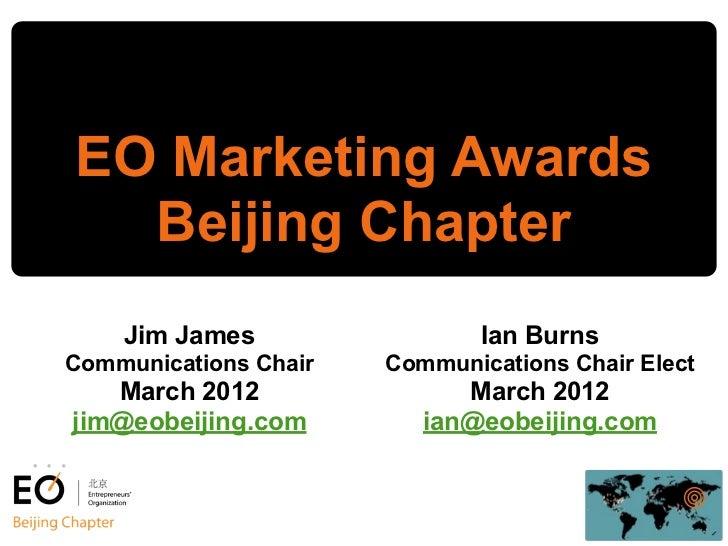 EO Marketing Awards  Beijing Chapter    Jim James                  Ian BurnsCommunications Chair   Communications Chair El...