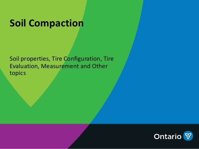 Soil properties, Tire Configuration, Tire Evaluation, Measurement and Other topics Soil Compaction