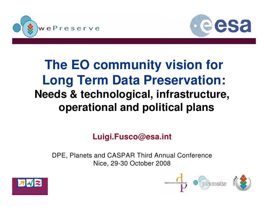 The EO community vision for  Long Term Data Preservation: Needs & technological, infrastructure,     operational and polit...