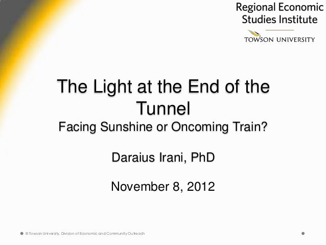 The Light at the End of the                          Tunnel                 Facing Sunshine or Oncoming Train?            ...
