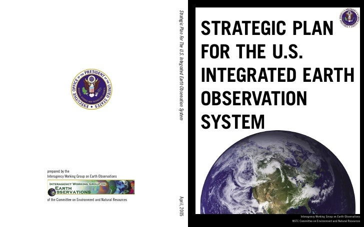 STRATEGIC PLAN FOR THE U.S. INTEGRATED EARTH OBSERVATION SYSTEM                   Interagency Working Group on Earth Obser...
