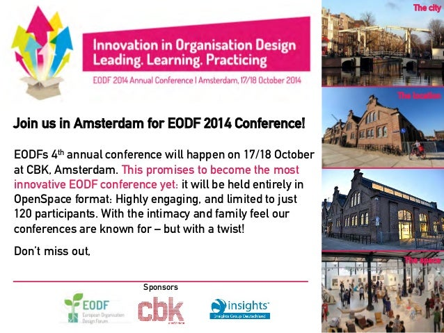 Join us in Amsterdam for EODF 2014 Conference! EODFs 4th annual conference will happen on 17/18 October at CBK, Amsterdam....
