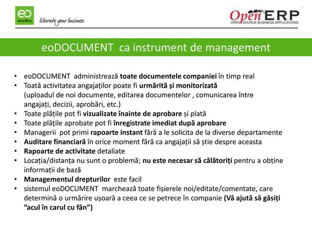 3 eoDOCUMENT ca instrument de management • eoDOCUMENT administrează toate documentele companiei în timp real • Toată activ...