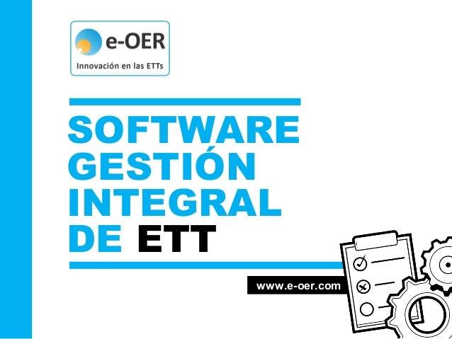www.e-oer.com SOFTWARE GESTIÓN INTEGRAL DE ETT