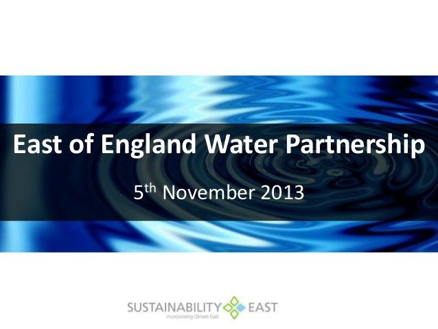 East of England Water Partnership 5th November 2013