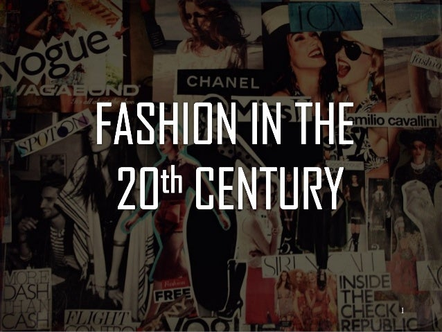 fashion in the twenty first century The male voiceover says social media has forced a 21st century fashion revolution once you know the story behind anything, it's more compelling you can connect with it may be that's what we.
