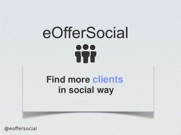 Find more clients   in social way