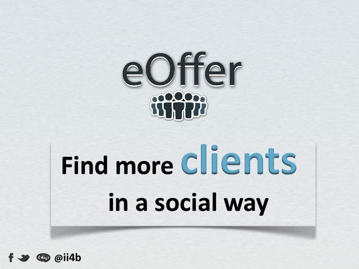 Find more clients     in a social way@ii4b
