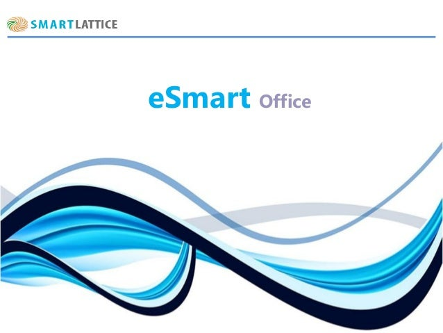 eSmart Office  SmartLattice  Custom ERP. Online Applications. Platform as a Services.