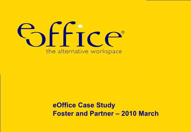 eOffice Case Study Foster and Partner – 2010 March