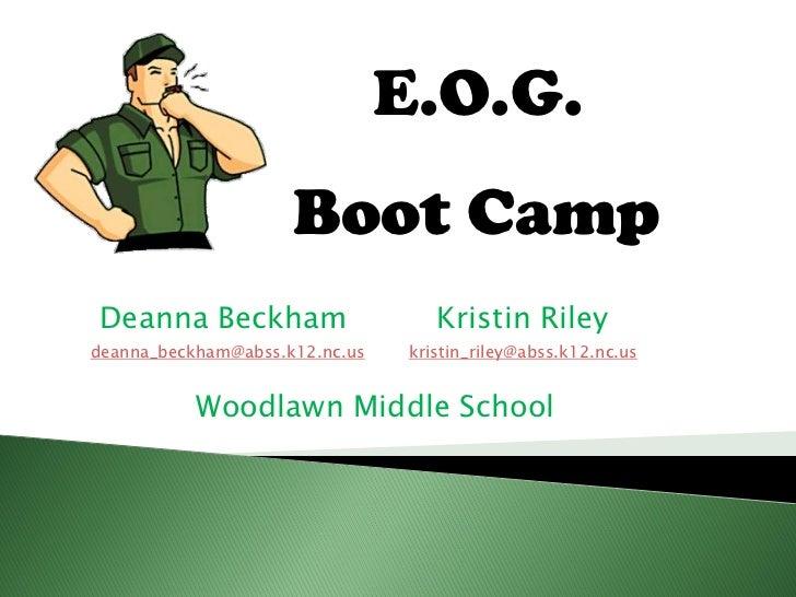 E.O.G.                     Boot CampDeanna Beckham                      Kristin Rileydeanna_beckham@abss.k12.nc.us    kris...