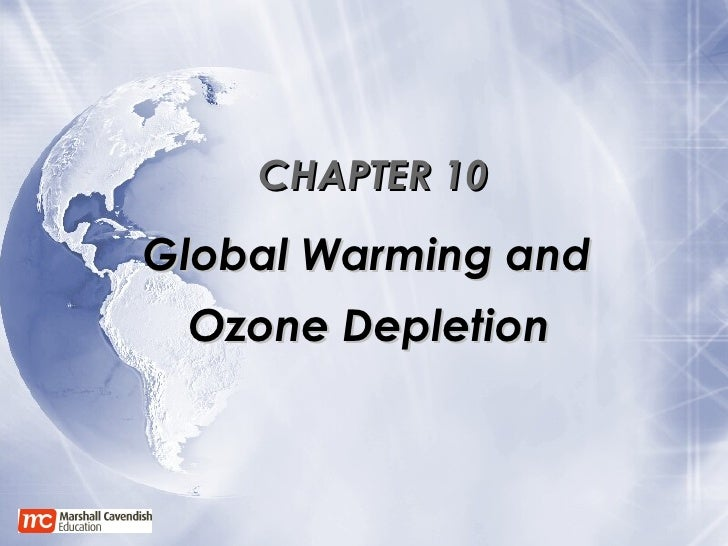 CHAPTER 10 Global Warming and  Ozone Depletion
