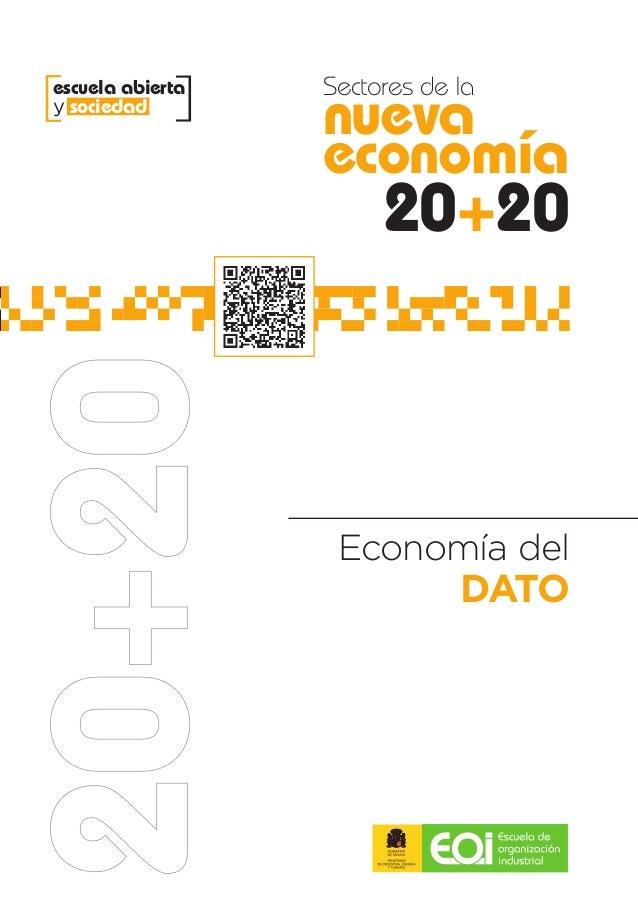 2012 Sectoresdela nuevaeconomía20+20 Sectores de la nueva economía 20+20 Economía del DATO Economíadel DATO Sectores de la...