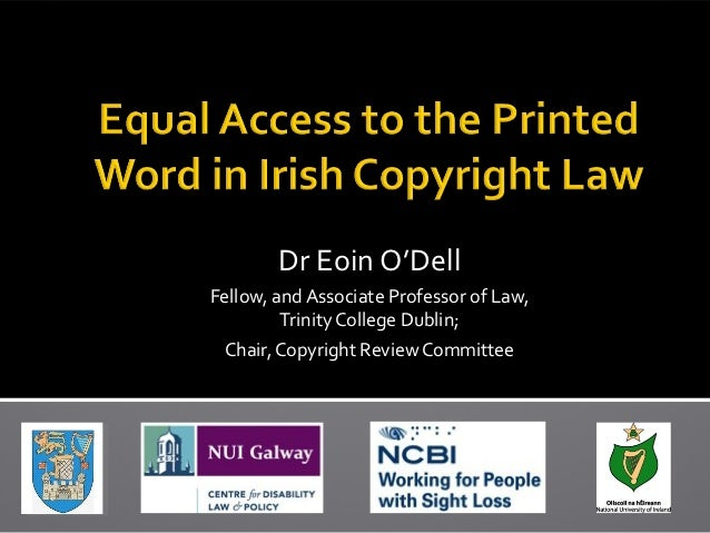 Dr Eoin O'DellFellow, and Associate Professor of Law,         Trinity College Dublin; Chair, Copyright Review Committee