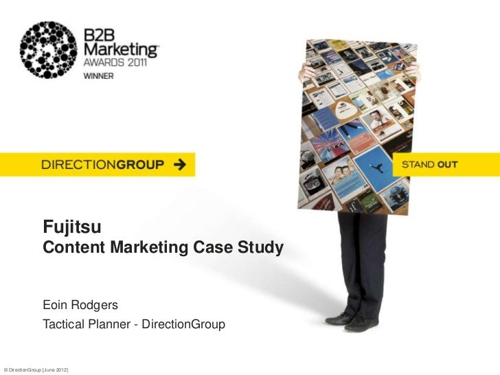 Fujitsu                Content Marketing Case Study                Eoin Rodgers                Tactical Planner - Directio...