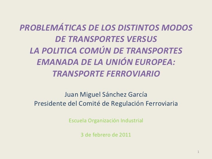 PROBLEMÁTICAS DE LOS DISTINTOS MODOS DE TRANSPORTES VERSUS LA POLITICA COMÚN DE TRANSPORTES EMANADA DE LA UNIÓN EUROPEA: T...