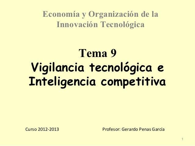 Economía y Organización de la          Innovación Tecnológica          Tema 9 Vigilancia tecnológica e Inteligencia compet...