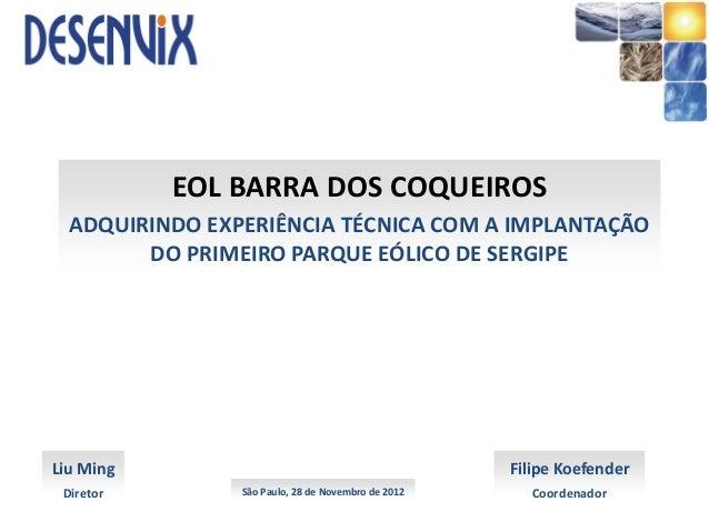 EOL BARRA DOS COQUEIROS  ADQUIRINDO EXPERIÊNCIA TÉCNICA COM A IMPLANTAÇÃO        DO PRIMEIRO PARQUE EÓLICO DE SERGIPELiu M...