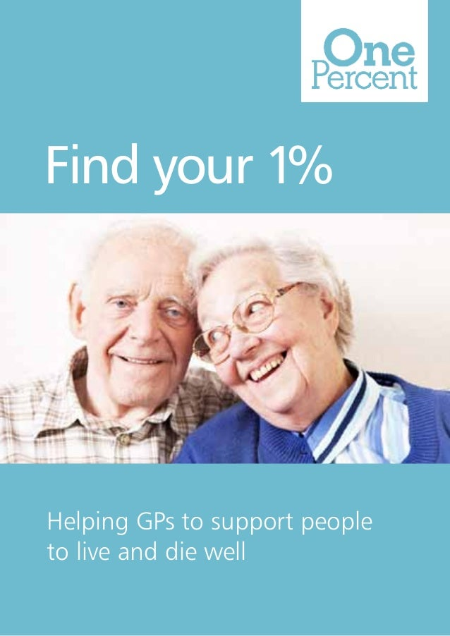 Find your 1%  Helping GPs to support people to live and die well