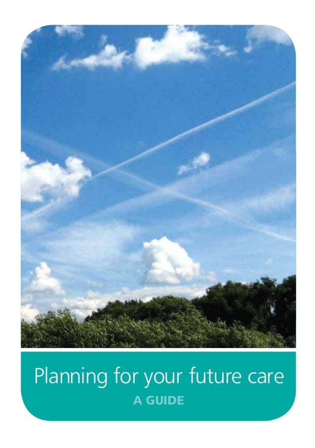 Planning for your future care a guide