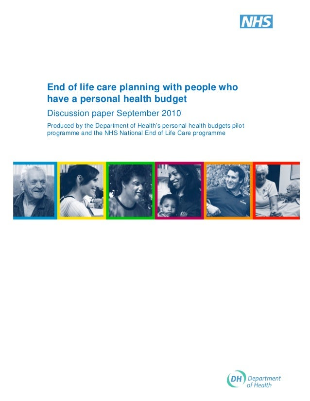 End of life care planning with people who have a personal health budget Discussion paper September 2010 Produced by the De...